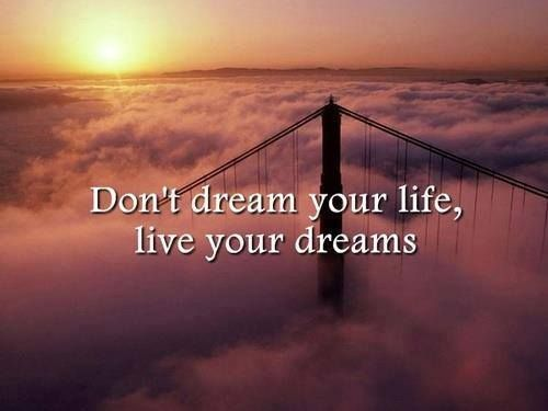 How Best to Live YourDreams